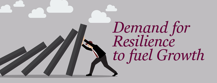Demand for Resilience to Fuel Growth