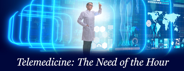 Telemedicine: The Need of the Hour