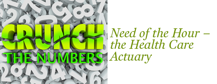 Need of the Hour: The Health Actuary